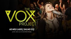 The Vox Project // Ao Meu Lado (Salmo 23) [feat. Zoe Lilly & Gustavo Paiva]