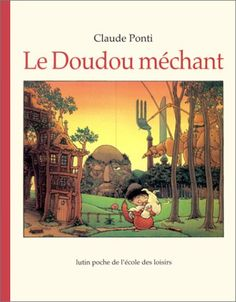 Le Doudou méchant - Claude Ponti - Amazon.fr - Livres Claude Ponti, Album Jeunesse, Album Book, Yesterday And Today, Children's Literature, Vignettes, Childrens Books, Illustrators, Nostalgia