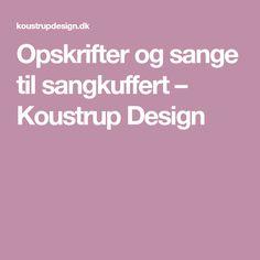 Opskrifter og sange til sangkuffert – Koustrup Design