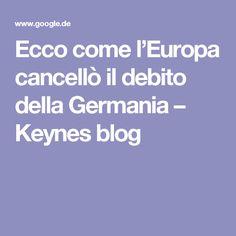 Ecco come l'Europa cancellò il debito della Germania – Keynes blog