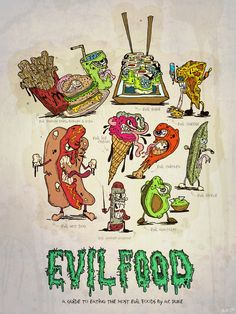 A guide to the most evil foods by AC Puke
