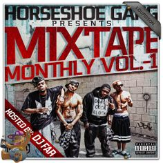 Horseshoe Gang – Mixtape Monthly Vol 1....this was the beginning.