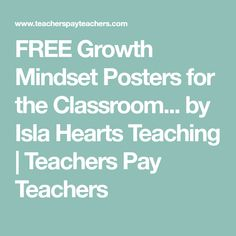 FREE Growth Mindset Posters for the Classroom... by Isla Hearts Teaching | Teachers Pay Teachers