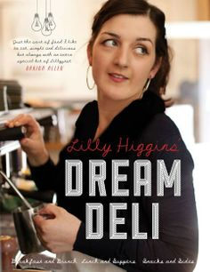 Book Cover for Lilly Higgins Dream Deli Ballymaloe Cookery School, Banana Chips, Cookery Books, Irish Recipes, Music Lessons, Caramelized Onions, Coffee Cake, Tray Bakes, Deli