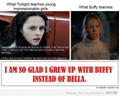 So glad I grew up with Buffy and not Bella. lol