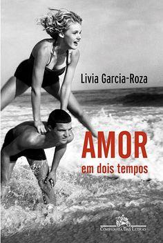 AMOR EM DOIS TEMPOS - Livia Garcia-Roza - Companhia das Letras