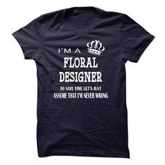 i am  a FLORAL DESIGNER T Shirt, Hoodie, Sweatshirts - shirt outfit #teeshirt #hoodie