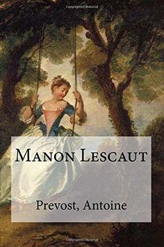 Manon Lescaut (French Edition) by Prevost, Antoine…