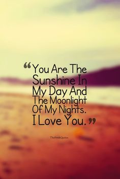 40 Cute & Romantic I Love You Messages & Quotes Love Husband Quotes, Romantic Love Quotes, Love Yourself Quotes, Love Quotes For Him, Unique Quotes, Morning Love Quotes, Good Morning My Love, Good Night Quotes, Girlfriend Quotes