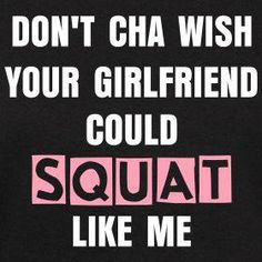 I'm the queen of squats - bring 'em on