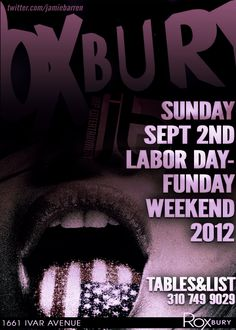 Jamie Barren presents Roxbury Hollywood 2012 Sunday, September 2nd - LABOR DAY WEEKEND SUNDAY FUN DAY    VIP TABLES / BOTTLE SPECIALS - Two Belvedere for $600  Tables & Guest List by Jamie Barren at 310-749-9029 / Follow for VIP at http://twitter.com/jamiebarren     Soundtrack by: DJ Dirty Draws • DJ Virus • DJ Cool Whip - Playing the best in Hip Hop, House, Top40