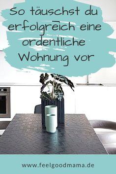 How to pretend a clean and tidy apartment in 8 steps - Putzen und Aufräumen - Hautpflege