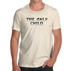 The Only Child Attributes Men's T-Shirt