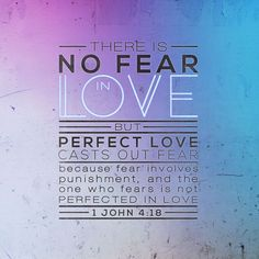 1 John Such love has no fear, because perfect love expels all fear. If we are afraid, it is for fear of punishment, and this shows that we have not fully experienced his perfect love. 1 John 4, 1st John, Love Cast, It Cast, Bible Scriptures, Bible Quotes, Scripture Verses, Faith Quotes, Goal Quotes