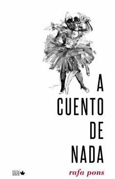 """Rafa Pons, Twitter """"Estoy muy contento de enseñaros La Portada de mi primer Libro: """"A cuento de nada""""."""""""