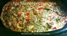 Slow Cooker Egg Vegetable Casserole - nice healthy breakfast for hosting guests to feed plenty and free yourself to spend time with company instead of working in the kitchen :)