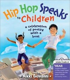 Hip Hop Speaks to Children by Nikki Giovanni is a book of poems and rhymes by famous people of color. It comes with a cd that has poets and artist perform their rhymes and read their poems. Poetry Books For Kids, Poetry Unit, Kid Books, Children Writing, Children Books, Writing Poetry, Look Hip Hop, Found Poetry, Alphabet