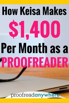 Learn how Keisa makes $1,400 per month as a proofreader!