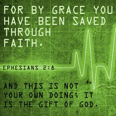 For by grace you have been saved through faith. And this is not your own doing; it is the gift of God. #Ephesians2_8
