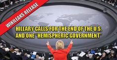 """WIKILEAKS RELEASE : Hillary Calls For The End of The U.S. and One """"Hemispheric"""" Government (10/8/16)"""