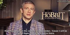 Just imagine sitting in the theater, and turning back to see Martin Freeman glaring approvingly at you.