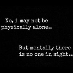 Loneliness Quotes Feeling Alone Im Being Lonely