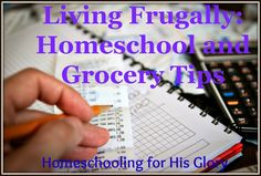 Homeschooling for His Glory: Living Frugally - Homeschool and Grocery Tips