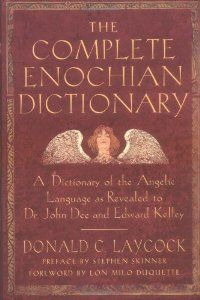 Amazon.com: The Complete Enochian Dictionary: A Dictionary of the Angelic Language As Revealed to Dr. John Dee and Edward Kelley (9781578632541): Donald C Laycock, Edward Kelly, Dr John Dee, Lon Milo Duquette: Books