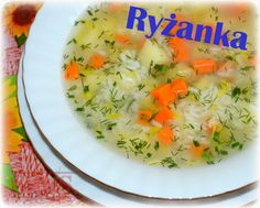 Lekka zupa ryżowa | Blog Kulinarny Christmas Appetizers, Dory, Food And Drink, Eggs, Dinner, Cooking, Breakfast, Recipes, Blog