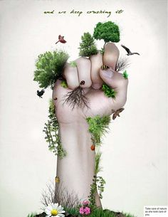 Save Nature by ~CALLit-ringo Take care of nature, as she takes care of you Creative Advertising, Advertising Design, Mother Earth, Mother Nature, Save Environment, Environment Quotes, Save Our Earth, Save Nature, Photoshop