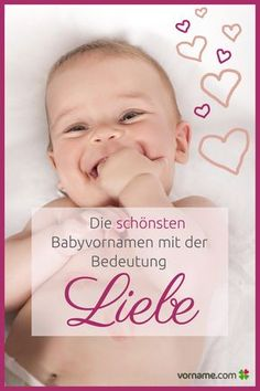Bei diesen Babynamen versteckt sich die Liebe zu eurem kleinen Schatz direkt im Namen selbst.