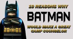 10 Reasons Batman Would Make a Great Camp Counselor