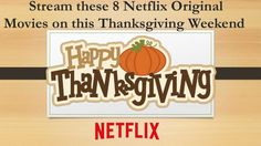 Netflix in this thanks giving weekend
