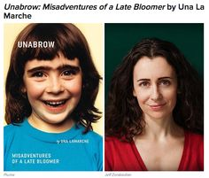 """Buzzfeed Recommends: UNABROWN by Una LaMarche """"Una La Marche's Unabrow: Misadventures of a Late Bloomer made me laugh out loud so hard and so often..."""""""