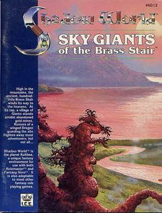 Product Line: Shadow World  Product Edition: SW  Product Name: Sky Giants of the Brass Stairs  Product Type: Adv  Author: T. Kane  Stock #: 6012  ISBN: 1-55806-089-8  Publisher: ICE  Cover Price:   Page Count: 64+maps  Format: Softcover  Release Date: 1990  Language: English