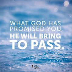 What God has promised you, He will bring to pass - Joel Osteen Quote.