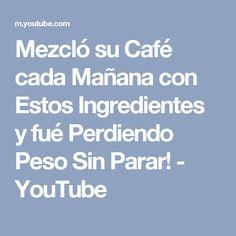 Mezcló su Café cada Mañana con Estos Ingredientes y fué Perdiendo Peso Sin Parar! - YouTube