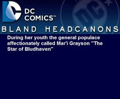 """""""During her youth the general populace affectionately called Mar'i Grayson """"The Star of Bludhaven"""" """""""