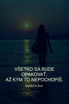 je to tak. Life Thoughts, Wise Words, Quotations, Real Life, Poems, Bible, Inspirational Quotes, Wisdom, Positivity