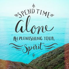 Sometimes we need to spend some time alone...especially if you're an introvert.