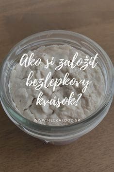 Ako si založiť bezlepkový kvások - Nelkafood s láskou ku kvásku Icing, Food And Drink, Bread, Snacks, Meals, Desserts, Recipes, Hampers, Diet