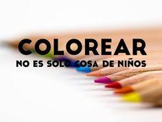Colorear, no es solo cosa de niños