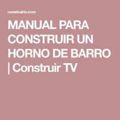MANUAL PARA CONSTRUIR UN HORNO DE BARRO | Construir TV