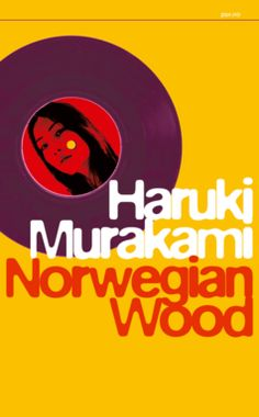 Norwegian Wood (Noruwei no mori), Haruki Murakami. November 2017