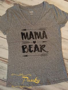 Mama Bear Shirt by SwankyPankyDesigns on Etsy https://www.etsy.com/listing/399809769/mama-bear-shirt