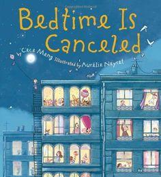 Bedtime Is Canceled by Cece Meng, http://www.amazon.com/dp/0547636687/ref=cm_sw_r_pi_dp_Qd5Srb1D916FZ