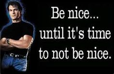 Oh how I love Patrick Swayze and rule # 3 of Road House!