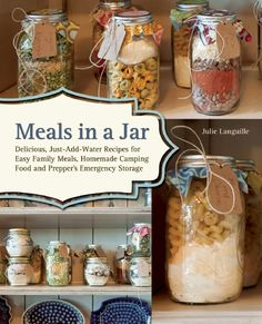 Meals in a Jar Cookbook - Natural, Homemade meals in jars. Perfect for #foodstorage #camping and more! Review via momalwaysfindsout.com