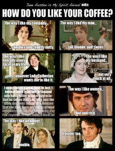 How do you like your coffee - Pride and Prejudice style