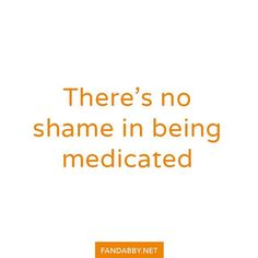 'There is not shame in being medicated' - Taking medicine doesn't mean we are weak or crazy. Sometimes it's the only positive path to recovery which is deemed essential. So if you are medicated keep going. Be proud and you'll make it to your destination. The road to recovery is right up ahead! (We are working on a secret project right now which means the usual site is down by you can get it at - Fandabby.storenvy.com)   All profits from our clothing are donated to @RethinkMentalIllness and…